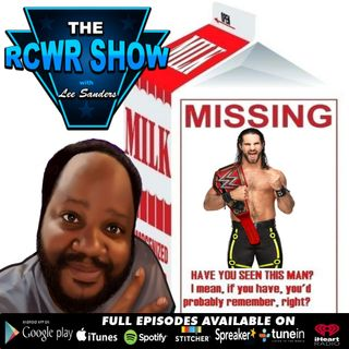 Missing: WWE Champion Seth Rollins, Reward: New Champion! The RCWR Show 10-8-2019