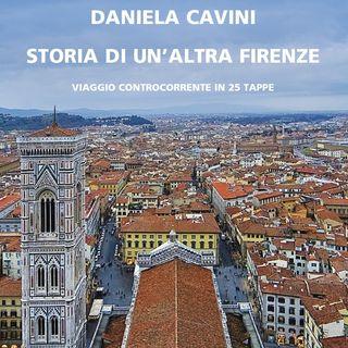 """Daniela Cavini """"Storia di un'altra Firenze"""""""