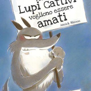 Audiolibri per bambini - Anche i lupi cattivi vogliono essere amati (www.radiogiochiecolori.it)