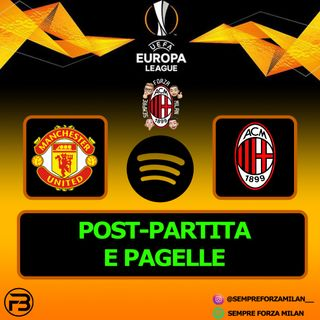 MANCHESTER UNITED-MILAN 1-1 | PAGELLE e POST PARTITA