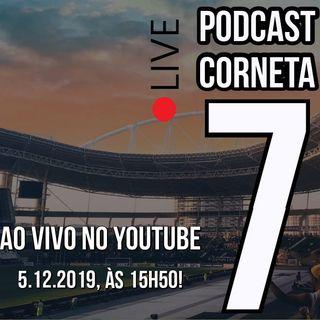 [25] Podcast CORNETA 7 - TUDO SOBRE A SEMANA DO BOTAFOGO (Ao vivo dia 05/12)