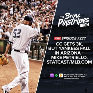 327: CC Gets 3K but Yankees Fall in Arizona + Mike Petriello, Statcast/MLB.com