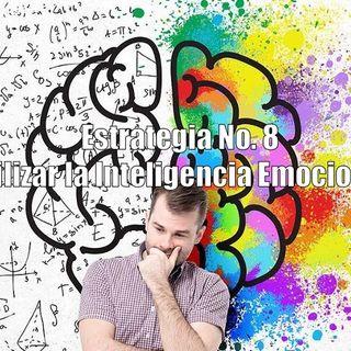 Estrategia No. 8 Utilizar la Inteligencia Emocional