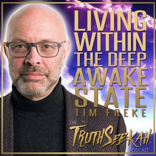 Tim Freke | The Deep Awake | How Meditation Practice Induces Spiritual Awakening