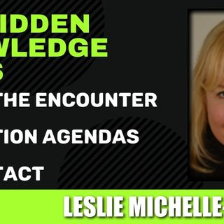 Inside the Encounter - Abduction Agendas - ET Contact with Leslie Michelle-Clarke