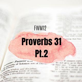 FWM12 Proverbs 31 Pt.2
