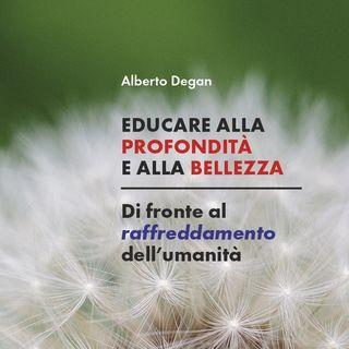 """Alberto Degan """"Educare alla profondità e alla bellezza"""""""