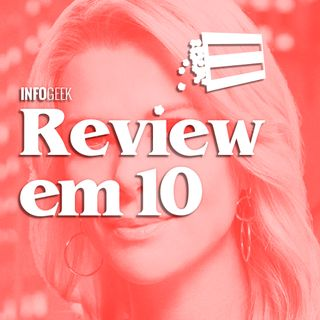 Review em 10: O Escândalo