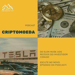 Criptomoedas - Da Tesla aos Memes, dos Receios aos Investimentos  (Episódio 062021)