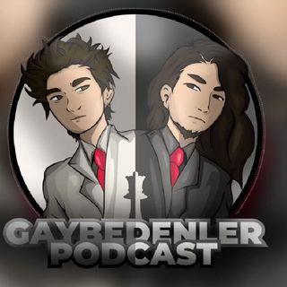 GAYBEDENLER PODCAST #1