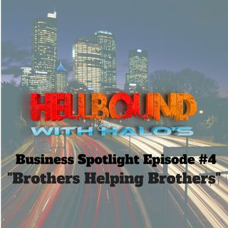 """Brothers Helping Brothers"" - Business Spotlight Episode #5"