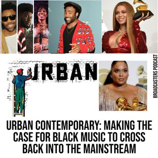 Urban Contemporary: Making the Case for Black Music To Cross Back into the Mainstream BP061220-126