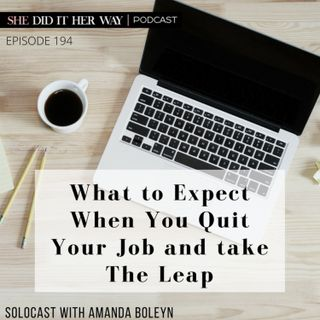 SDH194: What to Expect When You Quit Your Job and take The Leap with Amanda Boleyn