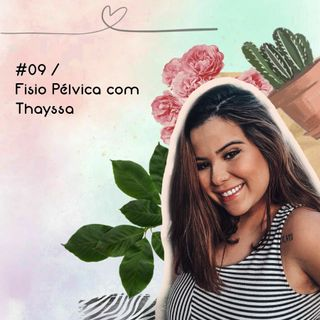 #09 / Fisio Pélvica com Thayssa
