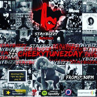 "StayBizzyRadio: Ep.72 #CheekyTunezday. Hosted By ""Itz Ya Boi"" Jay R"