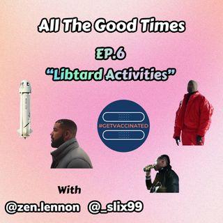 """Episode 6 """"Libtard Activities"""""""