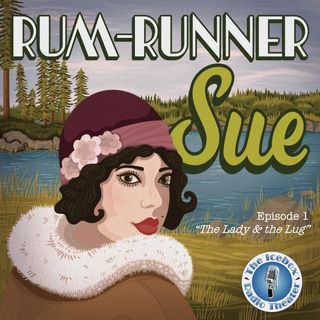 Rum Runner Sue: The Lady & the Lug