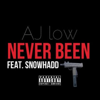 AJ LOW Never Been Feat . SnowHadd