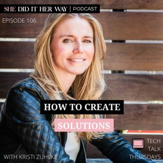 SDH 106: How to Create Solutions with Kristi Zuhlke