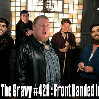 Pass The Gravy #428: Front Handed Insult