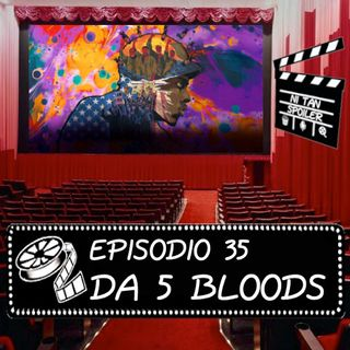 Episodio 35 - Da 5 Bloods