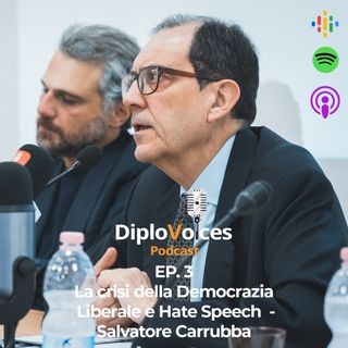 EP.3 La crisi della Democrazia Liberale e Hate Speech - Salvatore Carrubba