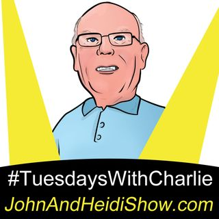 04-09-19-John And Heidi Show-TuesdaysWithCharlie