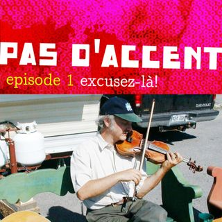 1: Excusez-là! - Excerpts from a personal trip through the Québec traditional music universe.