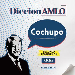 "¿Qué significa Cochupo? I ""No me meto en nada chueco"""