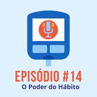 #T01E14 - O Poder do Hábito