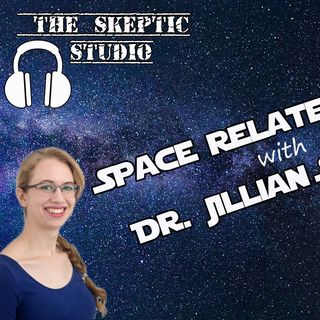 Space Related Things with Dr. Jillian Scudder