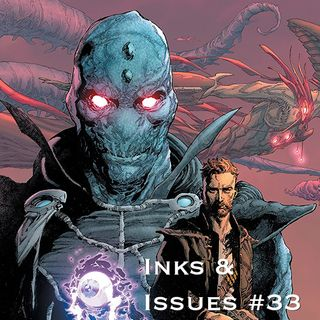 Inks & Issues #33 - Seven to Eternity