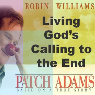 Living God's Call to the End