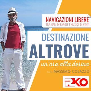 DESTINAZIONE ALTROVE #14 - un'ora alla deriva con Massimo Colazzo - 16/06/21