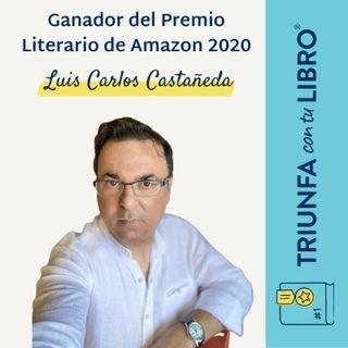 Entrevista al ganador del Premio Literario de Amazon 2020. Luis Carlos Castañeda.