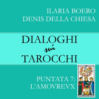 7. Dialoghi sull'Innamorato, la settima carta dei Tarocchi di Marsiglia