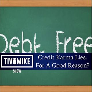 Credit Karma Lies. Was It For Good Reason? #MoneyMonday