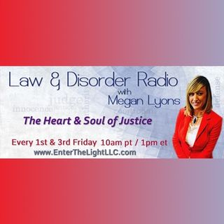 Law and Disorder Radio with Megan Lyons