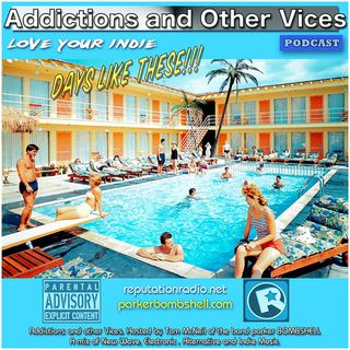Addictions and Other Vices Podcast 178 - Days Like These!!!