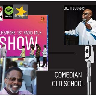 Uheardme1st RADIO TALK SHOW - COMEDIAN OLD SCHOOL
