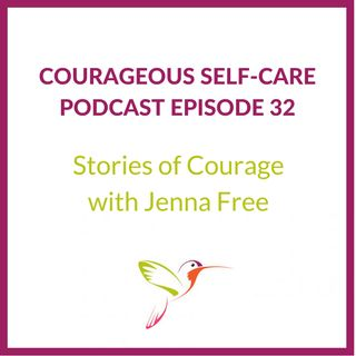 Stories of Self-Care and Courage with Jenna Free