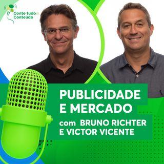 Episódio 16 - Publicidade e Mercado - Bruno Richter e Victor Vicente