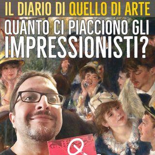 Diario 14 - Ma quanto ci piacciono gli impressionisti?