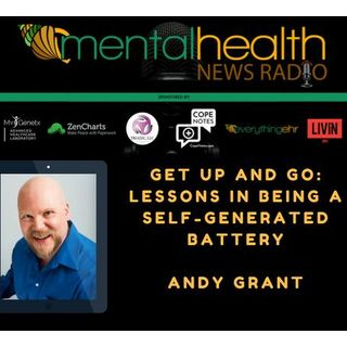 Real Men Feel: Lessons in Being a Positive Energy Generator with Andy Grant