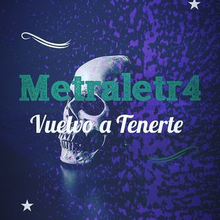 Metraletr4 - Vuelvo a Tenerte (Prod Baghira)