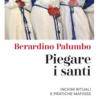 """Berardino Palumbo """"Piegare i santi"""""""