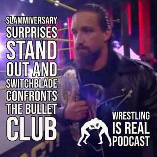 Slammiversary Suprises Stand Out and Switchblade Confronts the Bullet Club  KOP071821-626