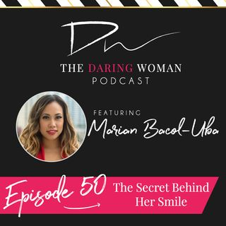The Secret Behind Her Smile With Marian Bacol-Uba