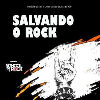 #09 Salvando o Rock