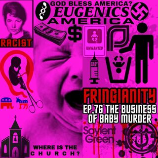 Ep,76 THE BUSINESS OF BABY MURDER